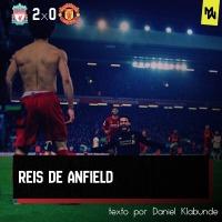 Os Reis de Anfield – ANÁLISE TÁTICA DE LIVERPOOL 2x0 MANCHESTER UNITED