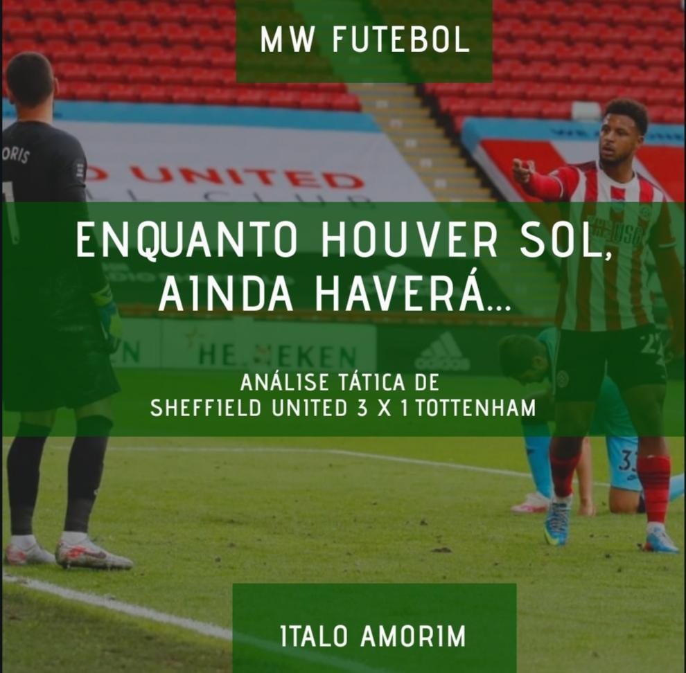 Enquanto Houver Sol Ainda Havera Analise Tatica De Sheffield United 3x1 Tottenham Hotspur